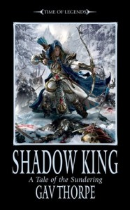 WARHAMMER TIME OF LEGENDS:  SHADOW KING by GAV THORPE
