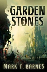 THE GARDEN OF STONES (PART 1 OF ECHOES OF EMPIRE) by MARK T. BARNES