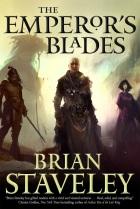Brian Staveley - The Emperor's Blades