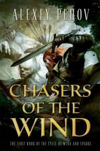 CHASERS OF THE WIND (THE CYCLE OF WIND AND SPARKS BOOK 1) by ALEXEY PEHOV