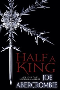 HALF A KING (SHATTERED SEA #1) by JOE ABERCROMBIE