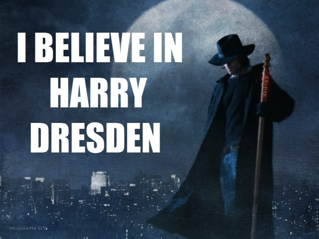 HARRY DRESDEN I BELIEVE