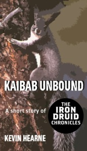 KAIBAB UNBOUND (THE IRON DRUID CHRONICLES #0.6) by KEVIN HEARNE