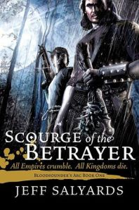 SCOURGE OF THE BETRAYER (BLOOSOUNDER'S ARC #1) by JEFF SALYARDS