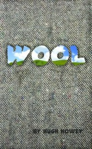 WOOL (WOOL #1) by HUGH HOWEY