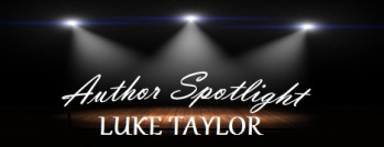 authorspotlight LUKE TAYLOR