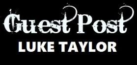 guest post luke taylor